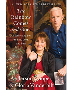 The Rainbow Comes and Goes by Anderson Cooper & Gloria Vanderbilt